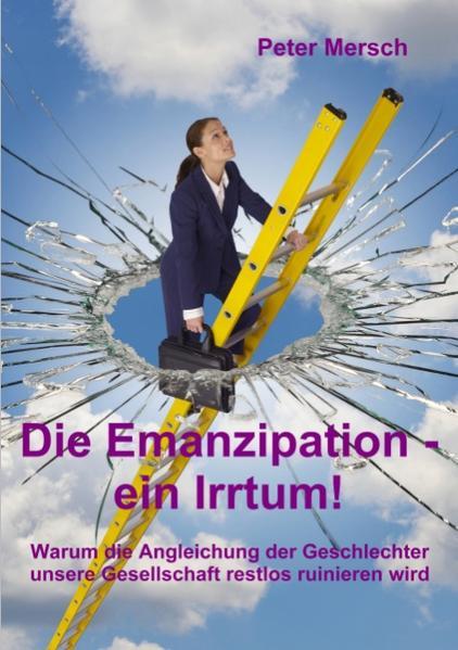 Die Emanzipation - ein Irrtum! als Buch (kartoniert)