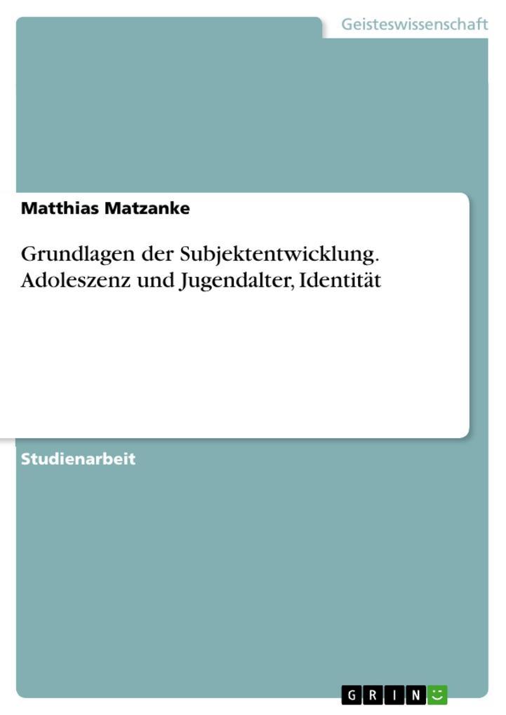 Grundlagen der Subjektentwicklung. Adoleszenz und Jugendalter, Identität als Buch (kartoniert)