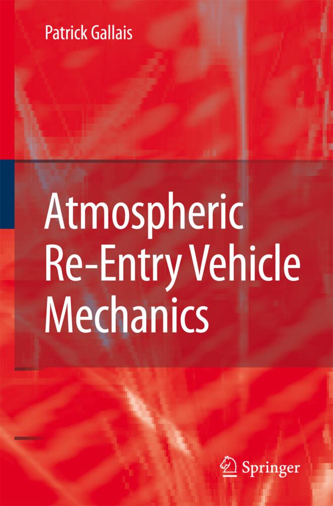 Atmospheric Re-Entry Vehicle Mechanics als Buch (gebunden)