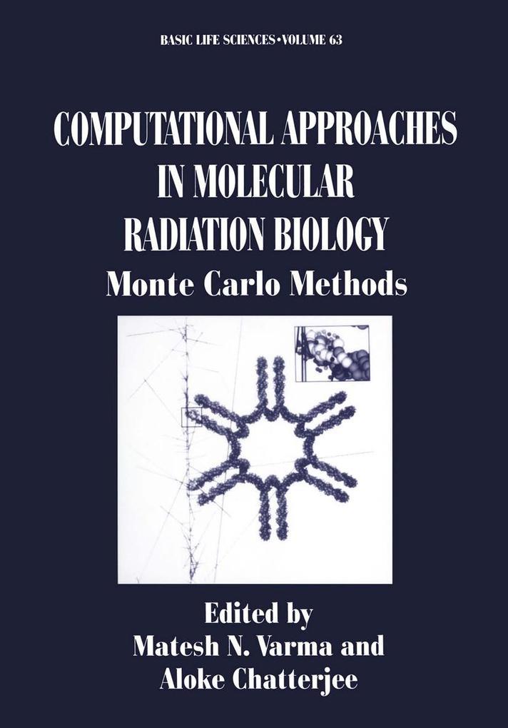 Computational Approaches in Molecular Radiation Biology: Monte Carlo Methods als Buch (gebunden)