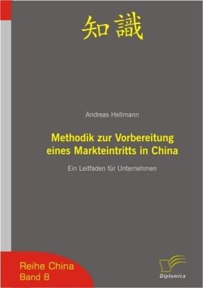Methodik zur Vorbereitung eines Markteintritts in China als Buch (kartoniert)