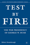 Test by Fire: The War Presidency of George W. Bush