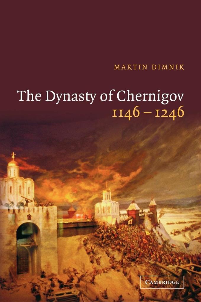 The Dynasty of Chernigov, 1146 1246 als Taschenbuch