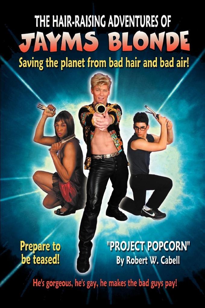 The Hair-Raising Adventures of Jayms Blonde als Taschenbuch