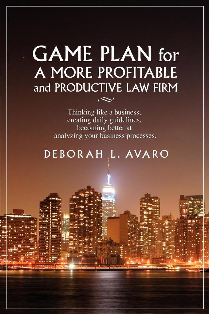 Game Plan for a More Profitable and Productive Law Firm als Taschenbuch