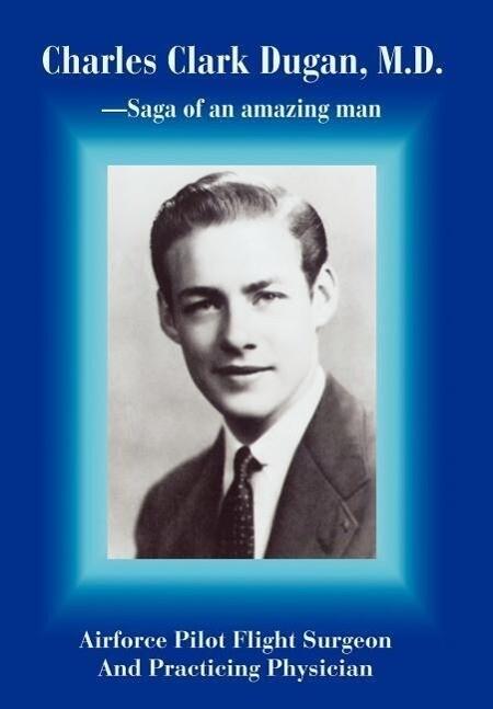 Charles Clark Dugan, M.D. als Buch (gebunden)