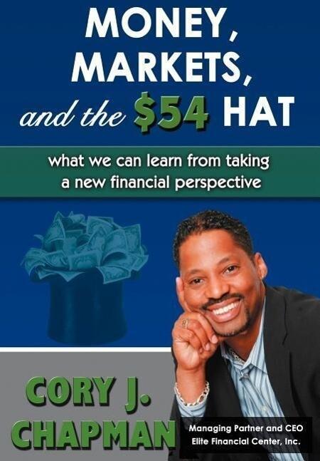 Money, Markets, and the $54 Hat als Buch (gebunden)