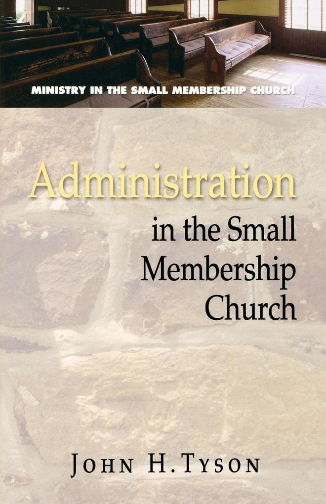 Administration in the Small Membership Church als Taschenbuch