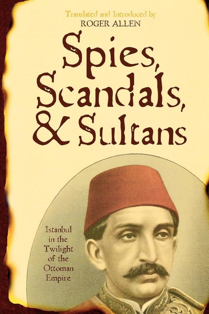 Spies, Scandals, and Sultans als Taschenbuch