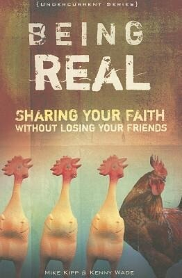 Being Real: Sharing Your Faith Without Losing Your Friends als Taschenbuch