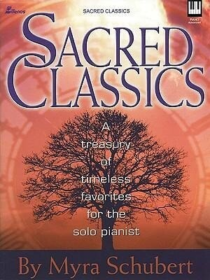 Sacred Classics: A Treasury of Timeless Favorites for the Solo Pianist als Taschenbuch