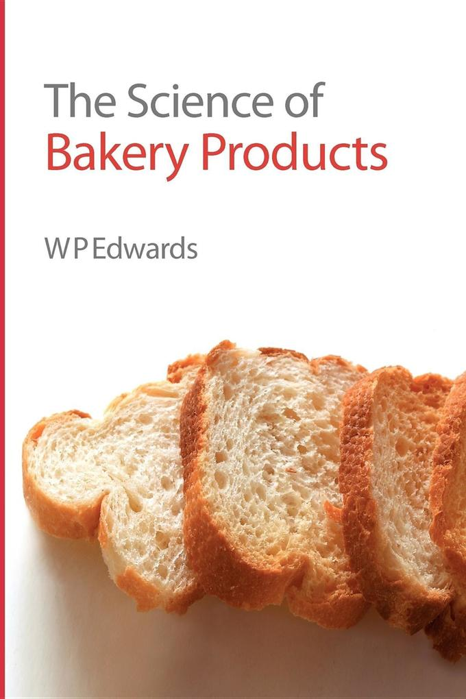 The Science of Bakery Products als Buch (gebunden)