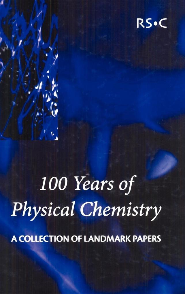 100 Years of Physical Chemistry als Buch (gebunden)