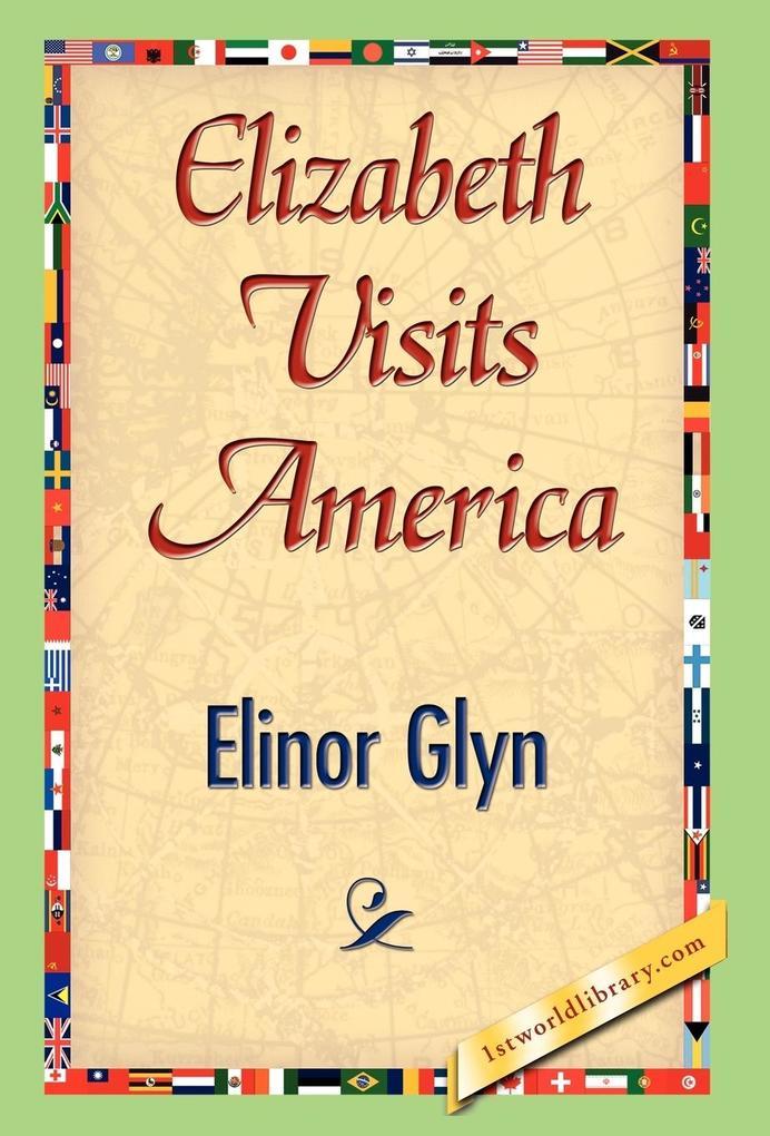 Elizabeth Visits America als Buch (gebunden)