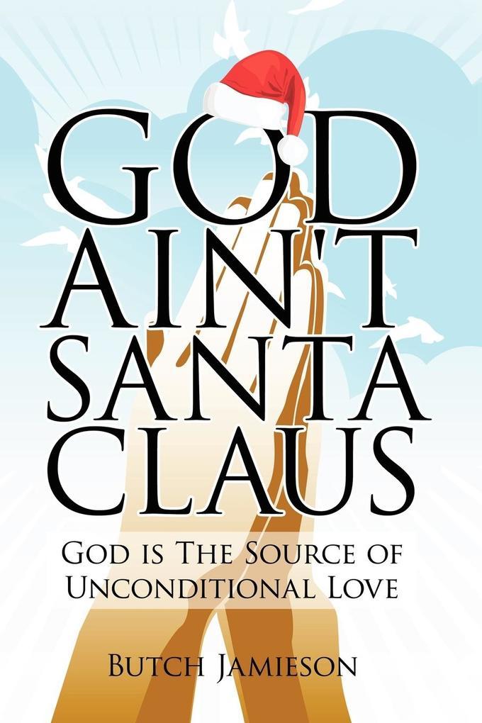 God Ain't Santa Claus als Taschenbuch