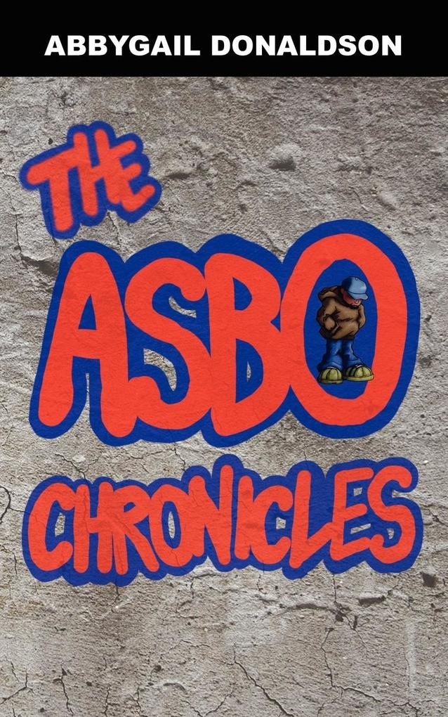 The Asbo Chronicles als Taschenbuch