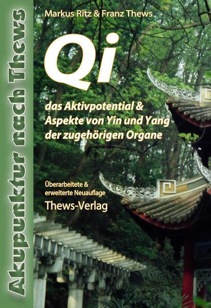 Qi das Aktivpotential in der TCM als Buch (gebunden)