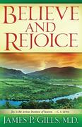Believe and Rejoice: Joy Is the Serious Business of Heaven. -C.S. Lewis
