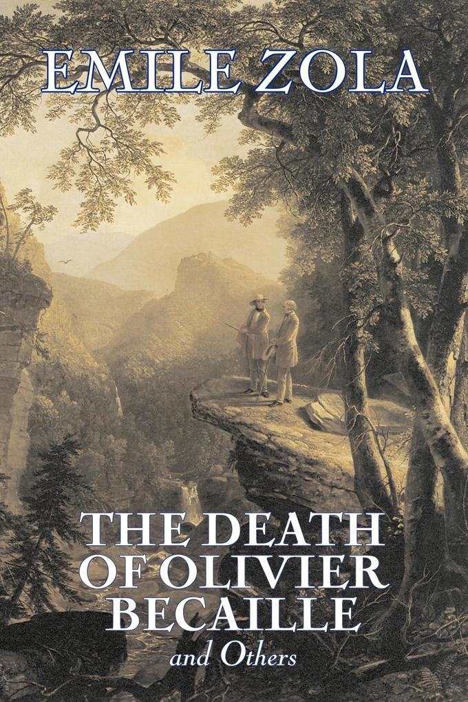 The Death of Olivier Becaille and Others by Emile Zola, Fiction, Literary, Classics als Taschenbuch