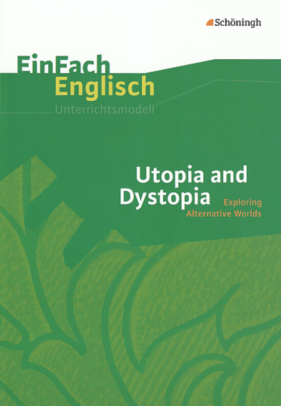 Utopia and Dystopia: Exploring Alternative Worlds als Buch (kartoniert)