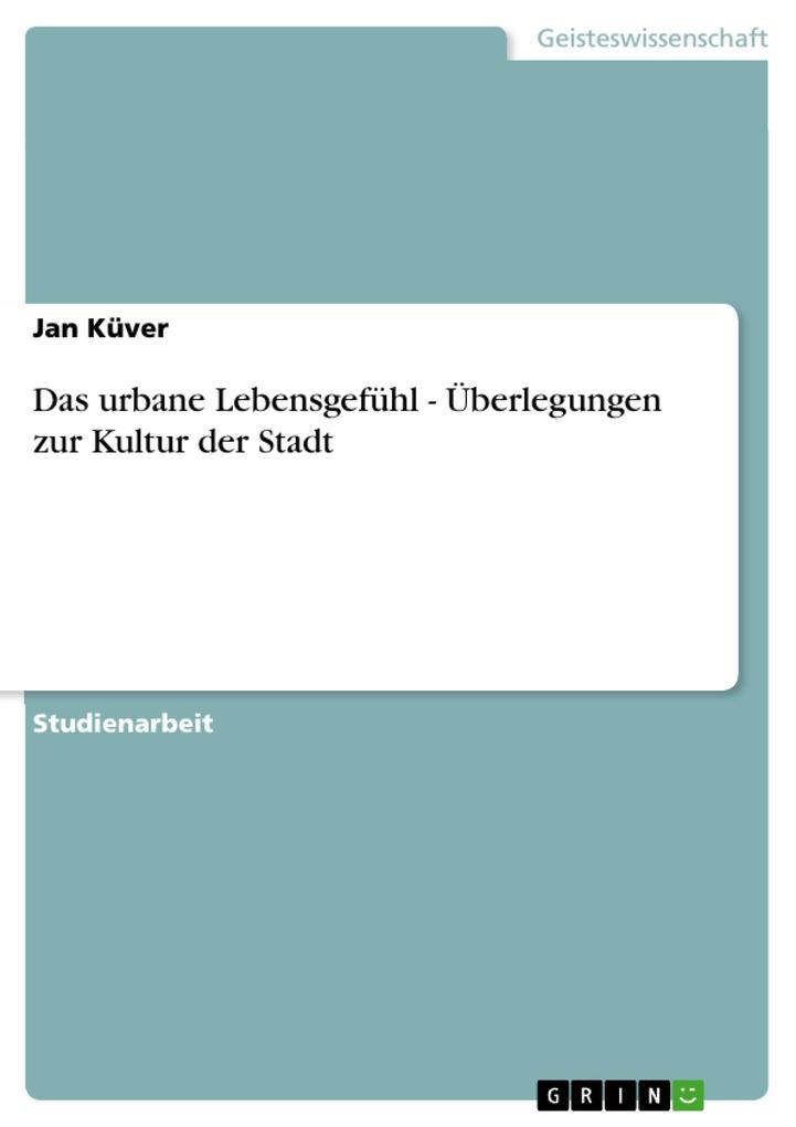 Das urbane Lebensgefühl - Überlegungen zur Kultur der Stadt als Buch (kartoniert)