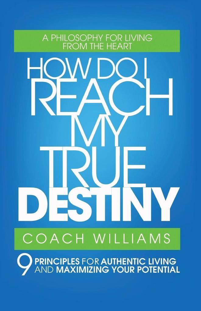 How Do I Reach My True Destiny als Taschenbuch