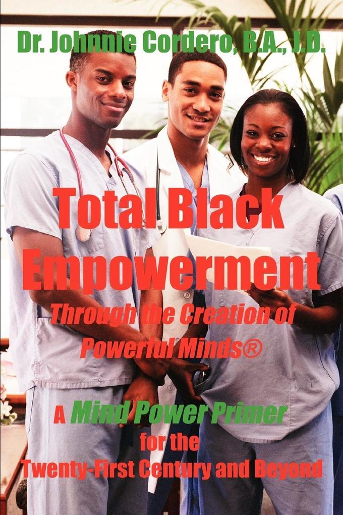 Total Black Empowerment Through the Creation of Powerful Minds (R) als Taschenbuch