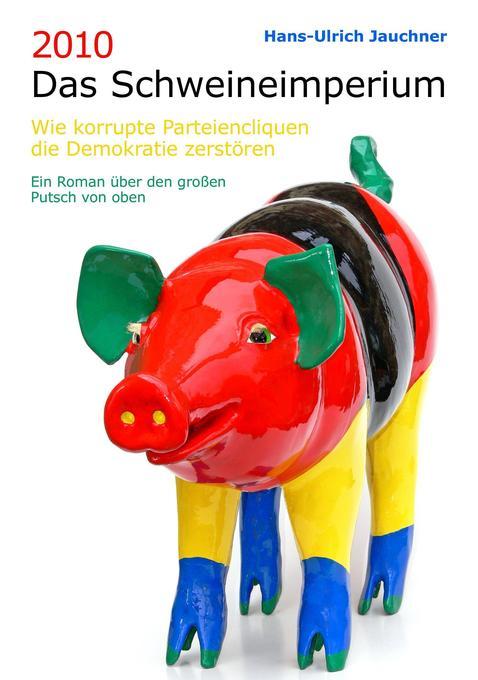 2010 Das Schweineimperium als Buch (gebunden)