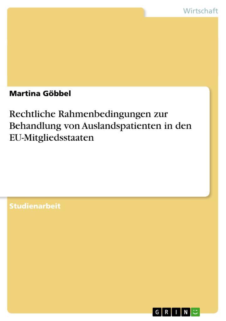Rechtliche Rahmenbedingungen zur Behandlung von Auslandspatienten in den EU-Mitgliedsstaaten als Buch (kartoniert)