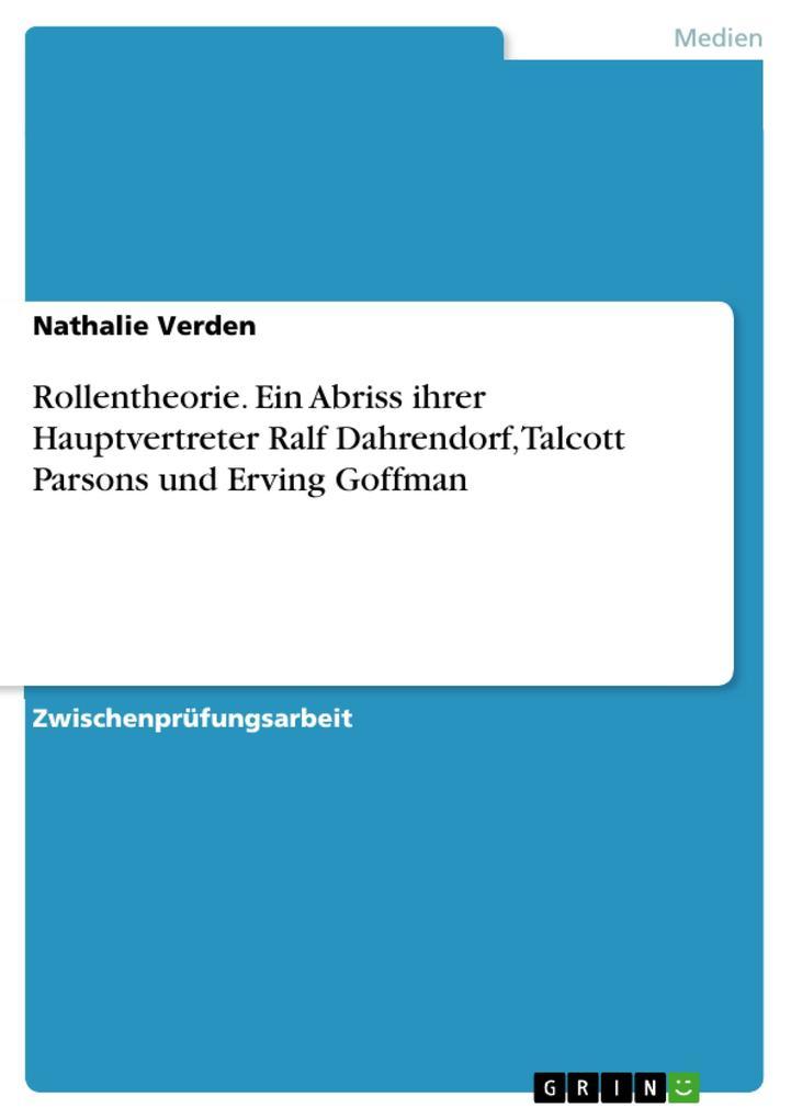 Rollentheorie. Ein Abriss ihrer Hauptvertreter Ralf Dahrendorf, Talcott Parsons und Erving Goffman als Buch (kartoniert)