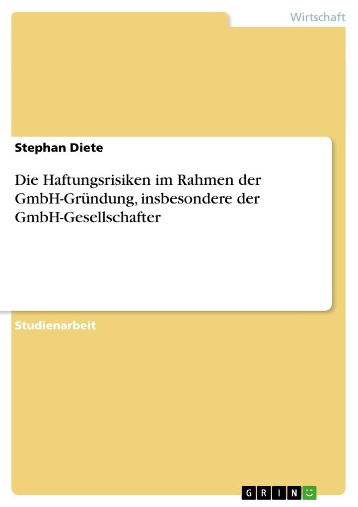 Die Haftungsrisiken im Rahmen der GmbH-Gründung, insbesondere der GmbH-Gesellschafter als Buch (kartoniert)