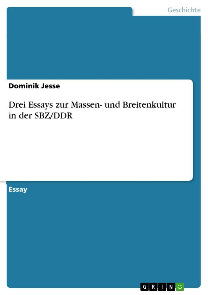 Drei Essays zur Massen- und Breitenkultur in der SBZ/DDR als Buch (kartoniert)
