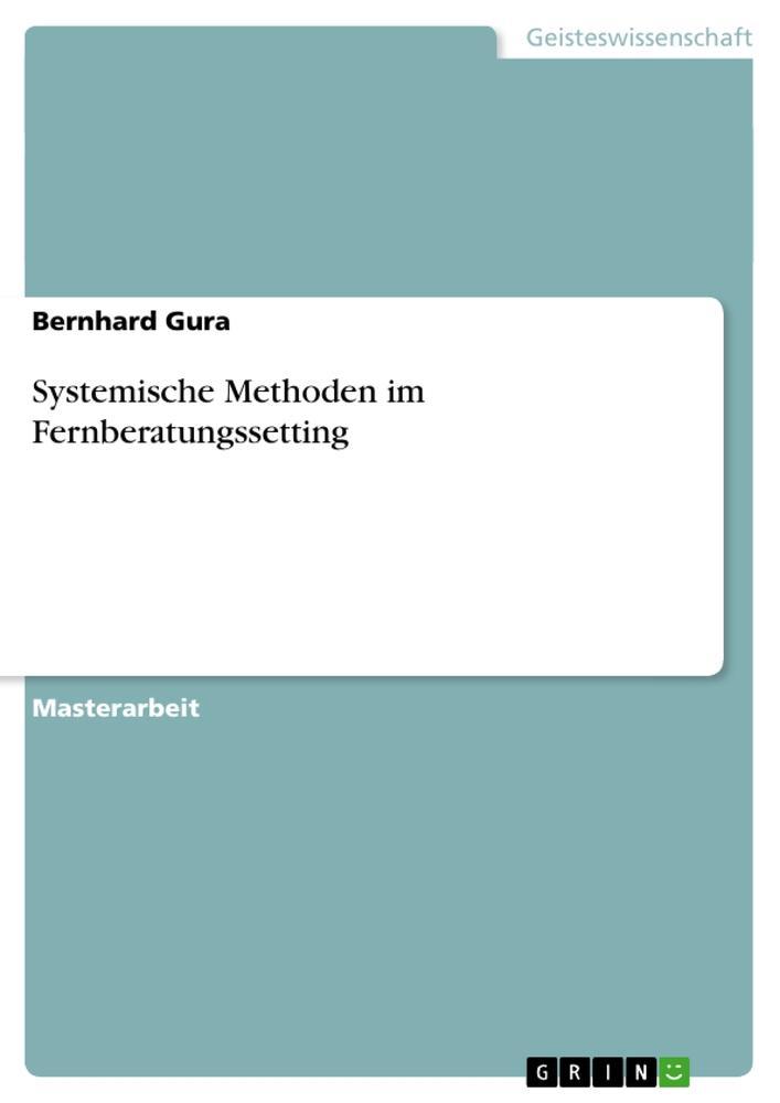 Systemische Methoden im Fernberatungssetting als Buch (kartoniert)