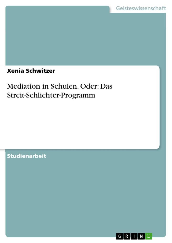 Mediation in Schulen. Oder: Das Streit-Schlichter-Programm als Buch (kartoniert)