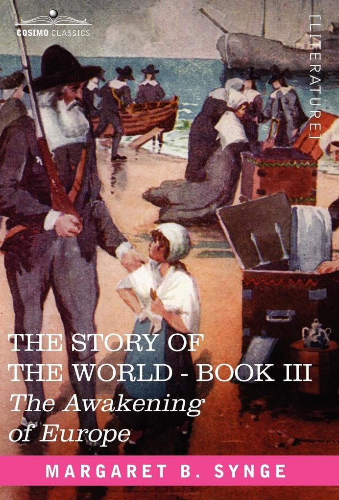 The Awakening of Europe, Book III of the Story of the World als Buch (gebunden)