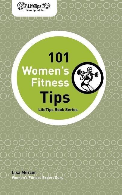 Lifetips 101 Women's Fitness Tips als Taschenbuch