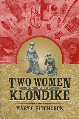 Two Women in the Klondike als Taschenbuch