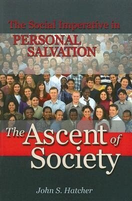 The Ascent of Society: The Social Imperative in Personal Salvation als Taschenbuch