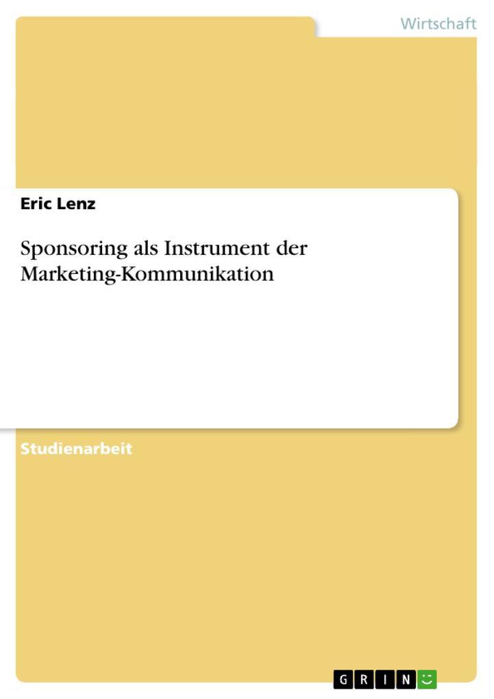 Sponsoring als Instrument der Marketing-Kommunikation als Taschenbuch