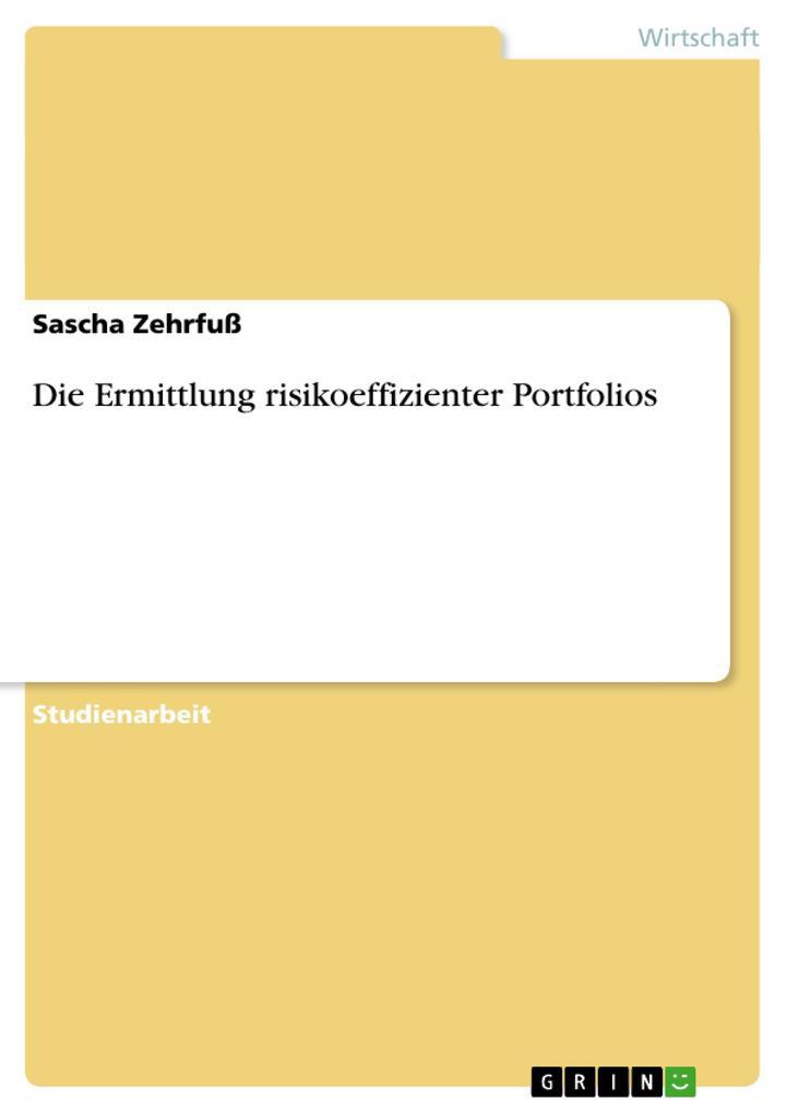 Die Ermittlung risikoeffizienter Portfolios als Taschenbuch
