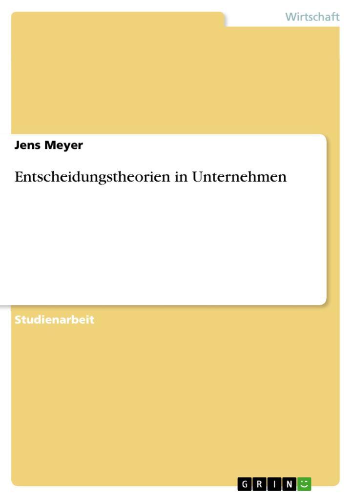 Entscheidungstheorien in Unternehmen als Buch (kartoniert)