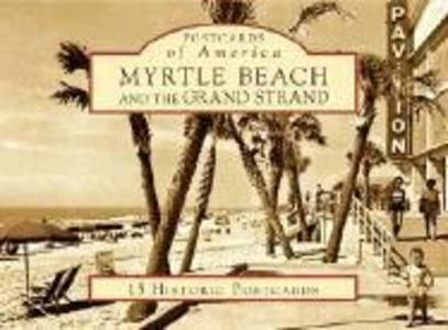 Myrtle Beach and the Grand Strand: 15 Historic Postcards als Blätter und Karten
