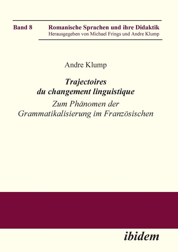 Trajectoires du changement linguistique. Zum Phänomen der Grammatikalisierung im Französischen als Buch (kartoniert)