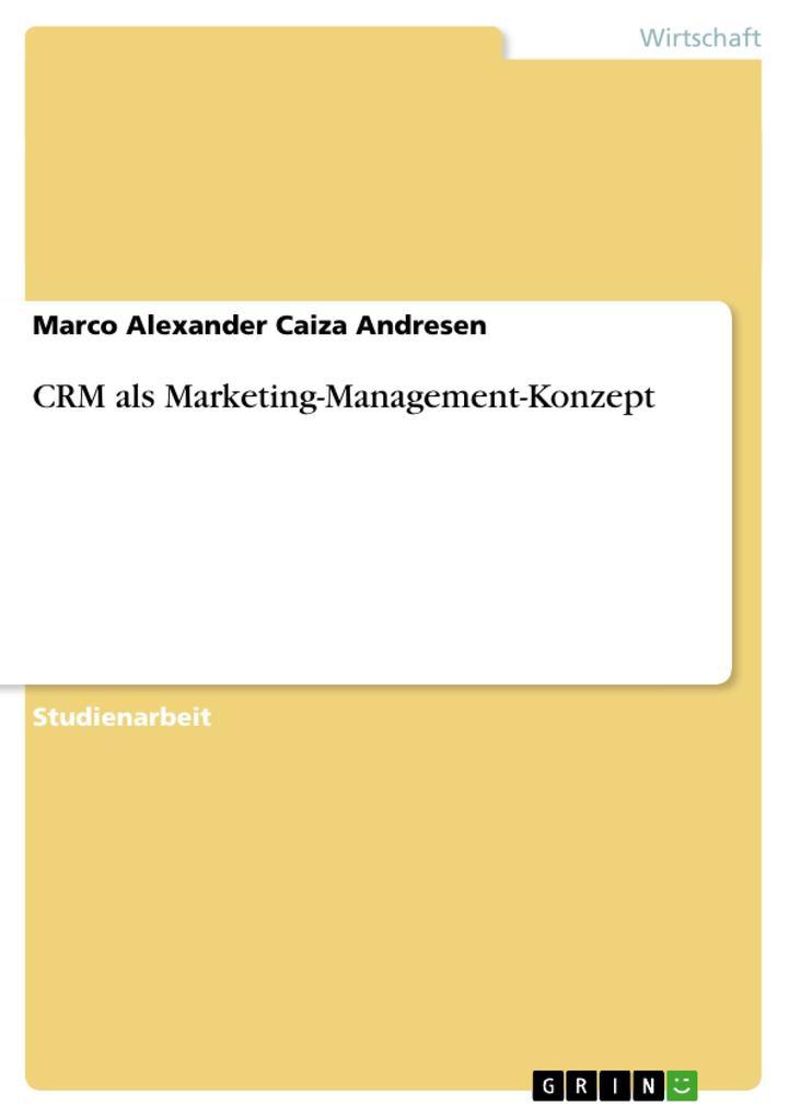 CRM als Marketing-Management-Konzept als Taschenbuch