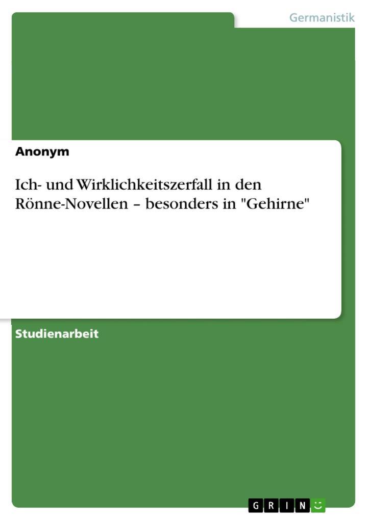 """Ich- und Wirklichkeitszerfall in den Rönne-Novellen - besonders in """"Gehirne"""" als Buch (kartoniert)"""