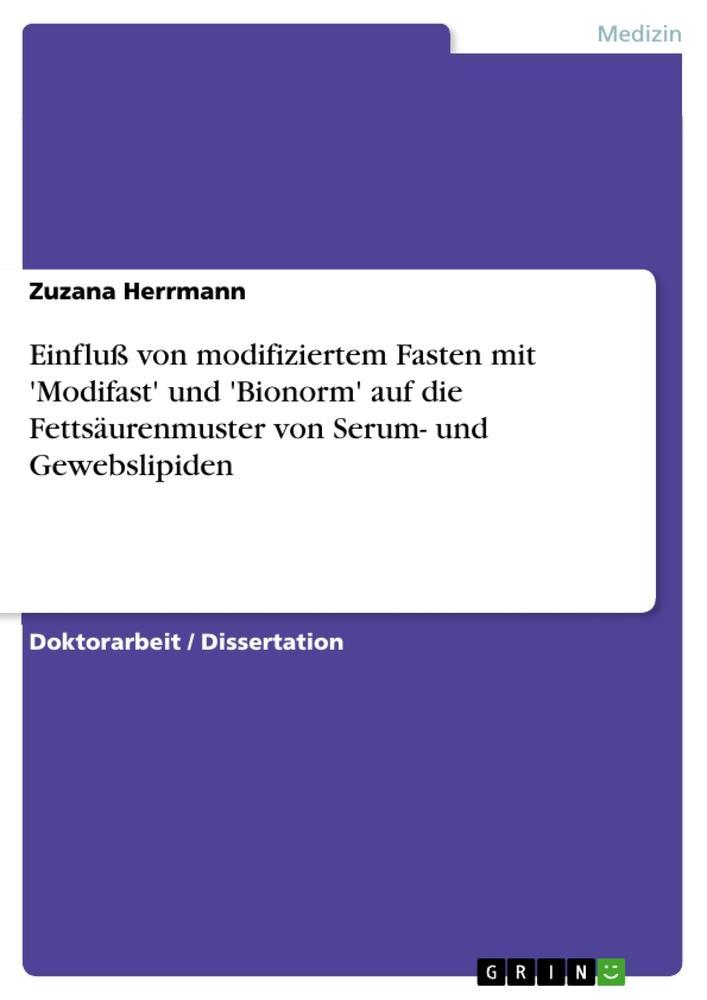 Einfluß von modifiziertem Fasten mit 'Modifast' und 'Bionorm' auf die Fettsäurenmuster von Serum- un als Buch (kartoniert)