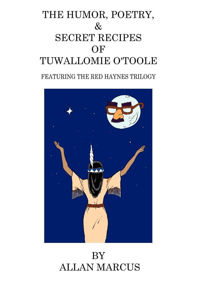The Humor, Poetry, & Secret Recipes of Tuwallomie O'Toole als Taschenbuch