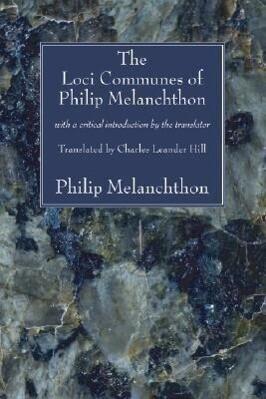The Loci Communes of Philip Melanchthon als Taschenbuch