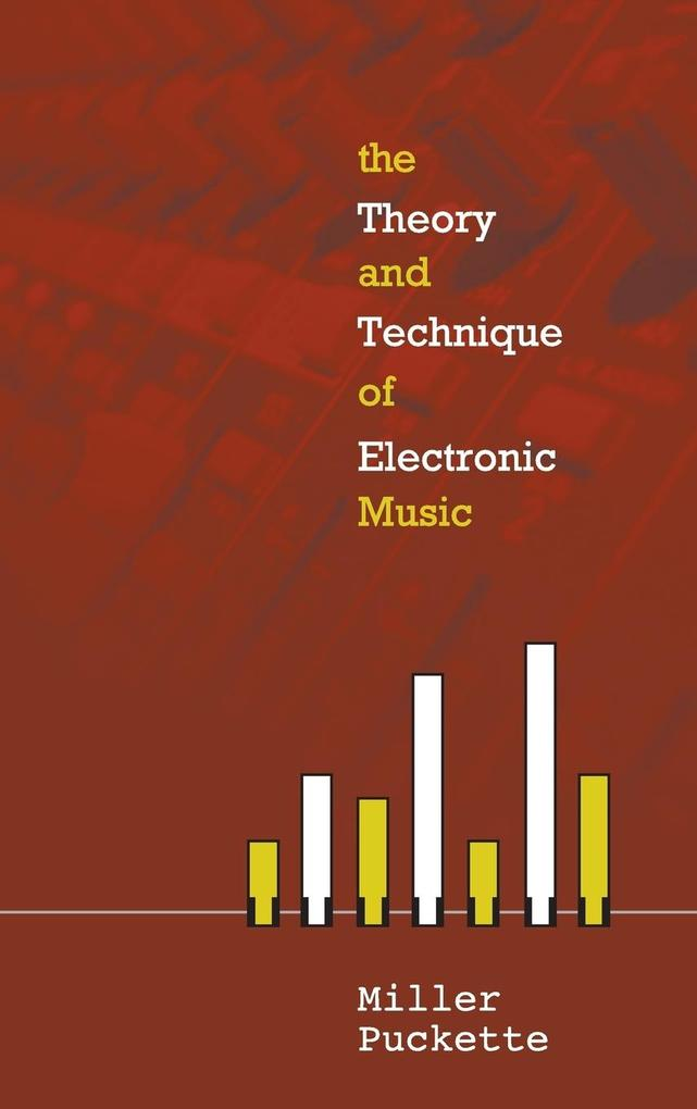 Theory And Techniques Of Electronic Music, The als Buch (gebunden)