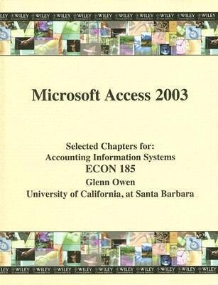 Microsoft Access 2003: Selected Chapters For: Accounting Information Systems ECON 185 als Taschenbuch
